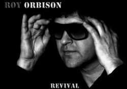 ROY ORBISON revival
